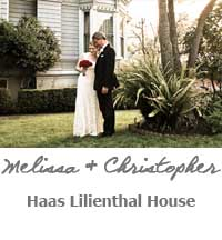 Melissa and Chrisopher Wedding at Haas Lilienthal House